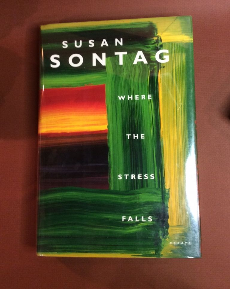 WHERE THE STRESS FALLS. Signed. Susan Sontag.