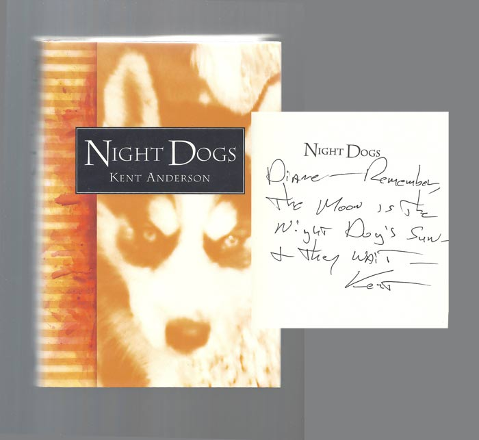 NIGHT DOGS. Signed. Kent Anderson.