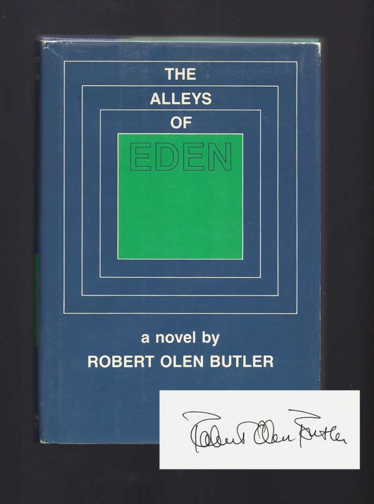 THE ALLEYS OF EDEN. Signed. Robert Olen Butler.