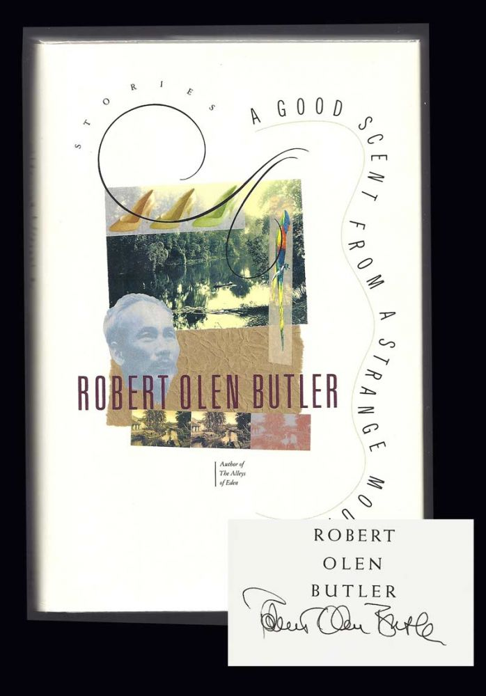 A GOOD SCENT FROM A STRANGE MOUNTAIN. Signed. Robert Olen Butler.