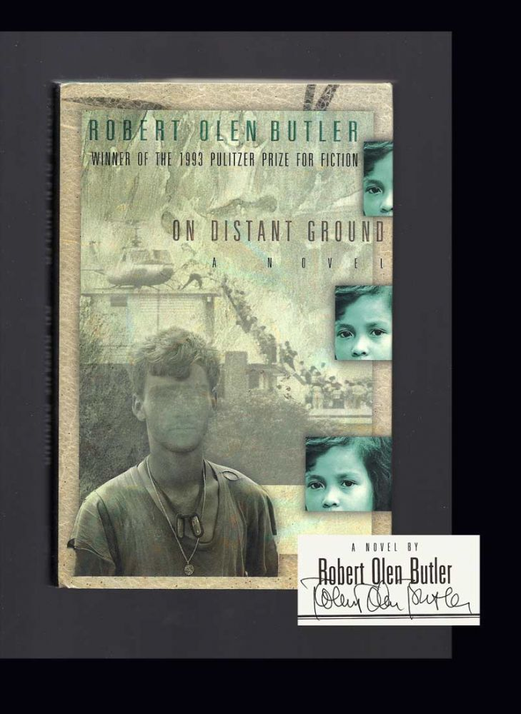 ON DISTANT GROUND. Signed. Robert Olen Butler