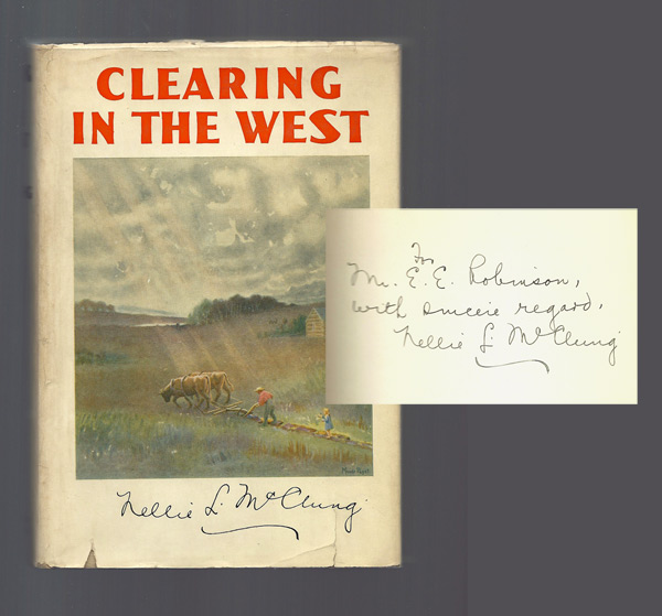 CLEARING IN THE WEST My Own Story. Signed. Nellie L. McClung