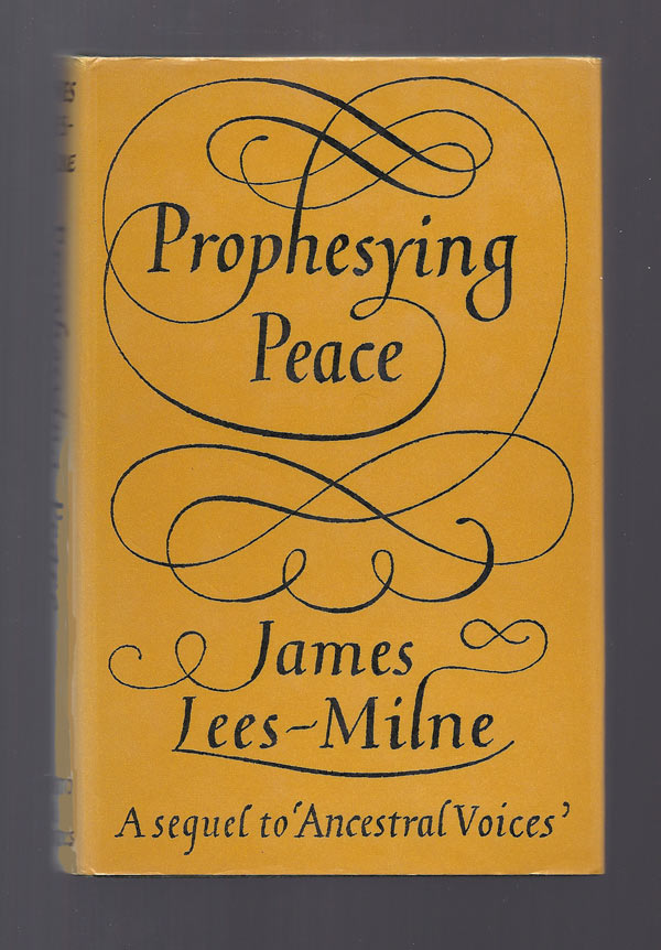 PROPHESYING PEACE. James Lees-Milne