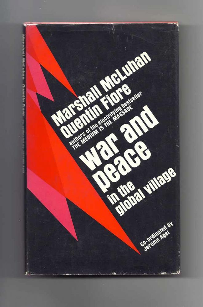 WAR AND PEACE IN THE GLOBAL VILLAGE. Marshall McLuhan, Quentin Fiore.