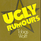 UGLY RUMOURS. Tobias Wolff
