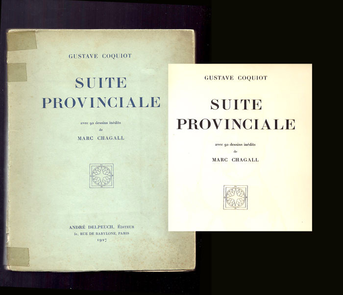 SUITE PROVINCIALE by Gustave Coquiot. Avec 92 dessins inedits de Marc Chagall. Marc Chagall, Illustrator.