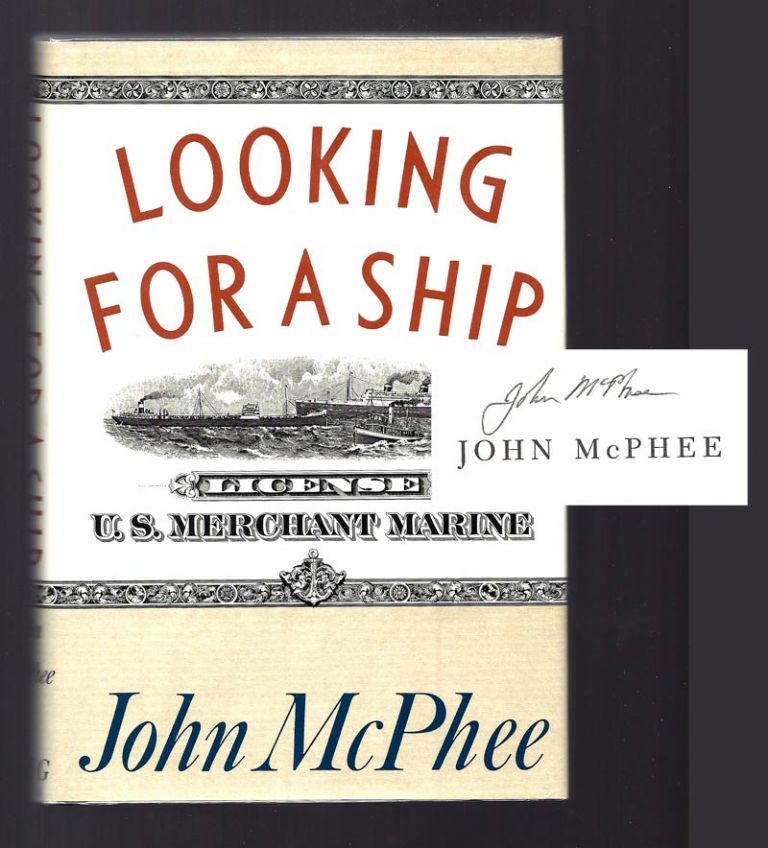LOOKING FOR A SHIP. Signed. John McPhee.