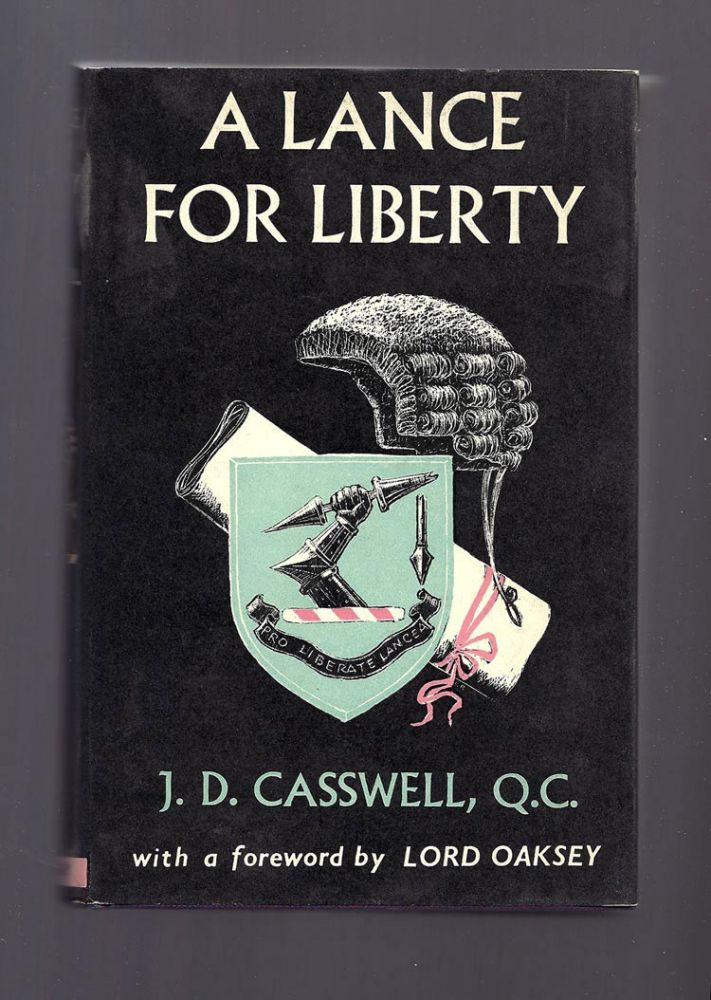 A LANCE FOR LIBERTY. J. D. Casswell, Lord Oaksey