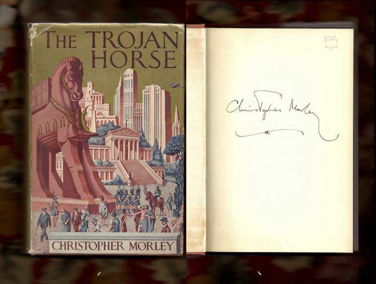 THE TROJAN HORSE. Signed. Christopher Morley