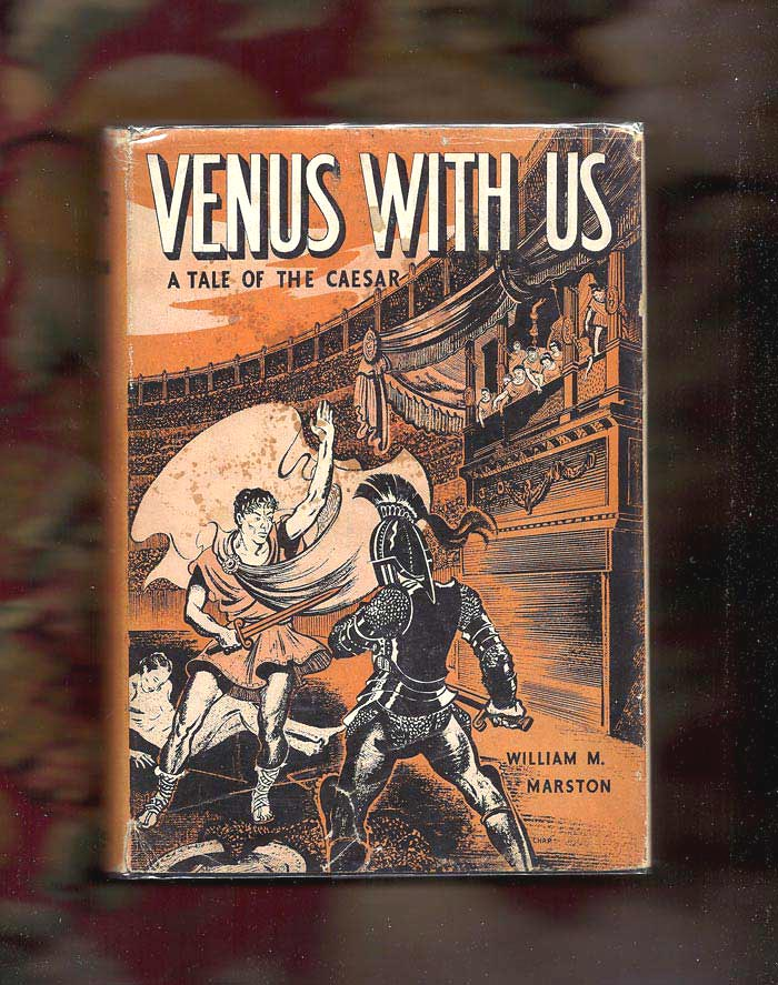 VENUS WITH US. A Tale Of The Caesar. William Marston