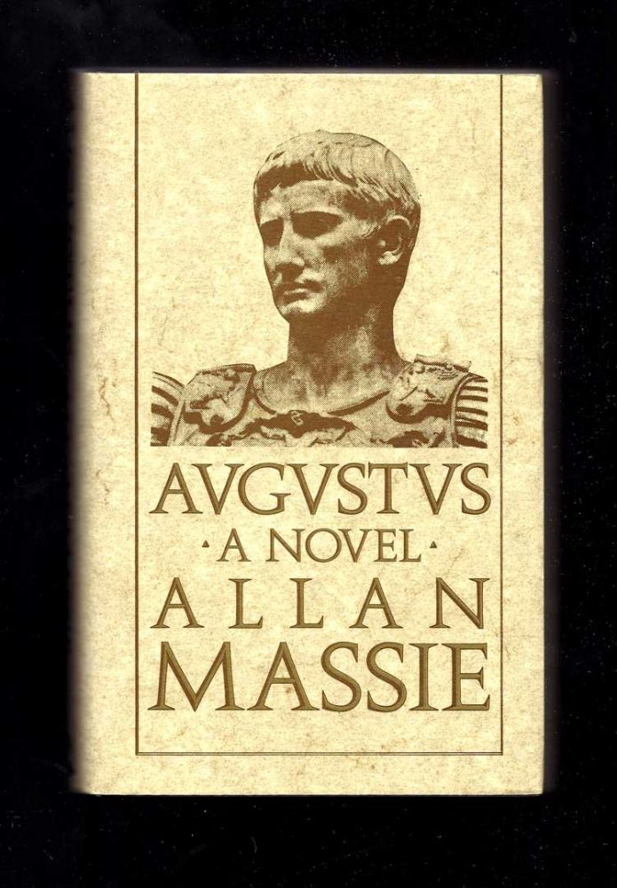 AUGUSTUS. The Memoirs of the Emperor. Allan Massie
