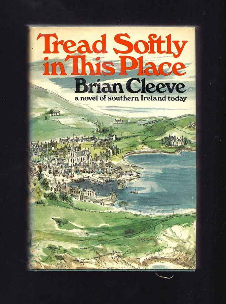 TREAD SOFTLY IN THIS PLACE. Cleeve Brian