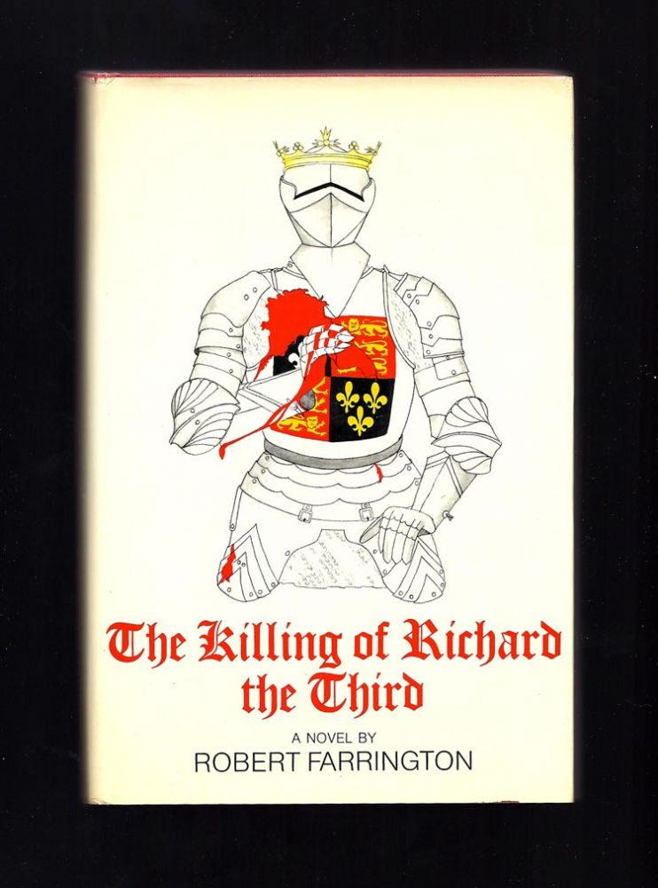 THE KILLING OF RICHARD THE THIRD. Robert Farrington