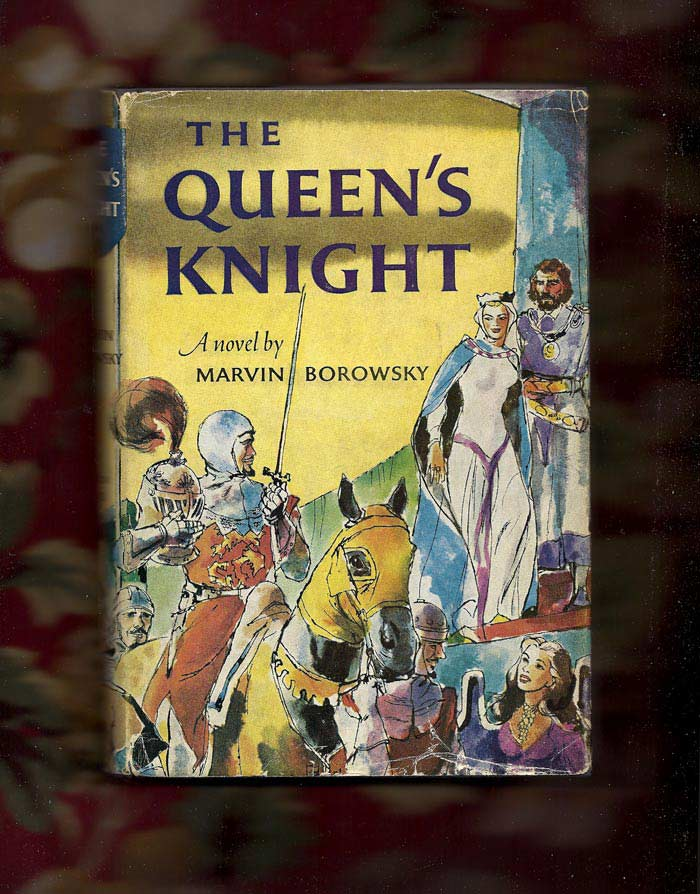 THE QUEEN'S KNIGHT. Marvin Borowsky.