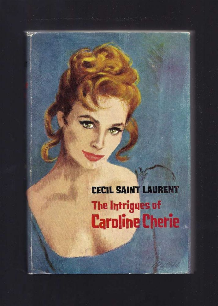 THE INTRIGUES OF CAROLINE CHERIE. Cecil Saint Laurent