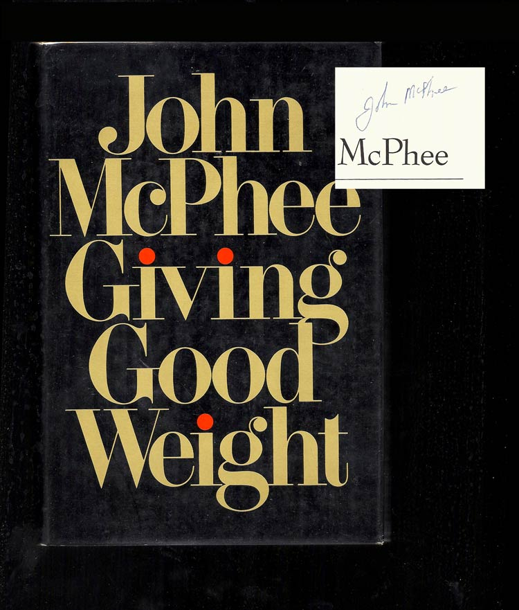 GIVING GOOD WEIGHT. Signed. John McPhee