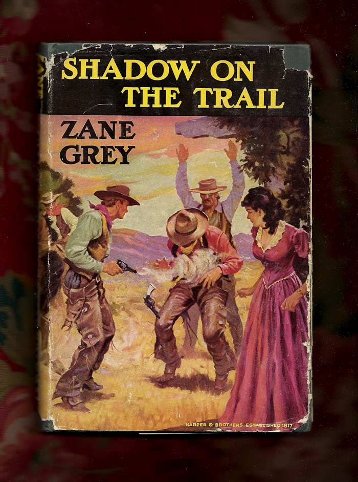 SHADOW ON THE TRAIL. Zane Grey