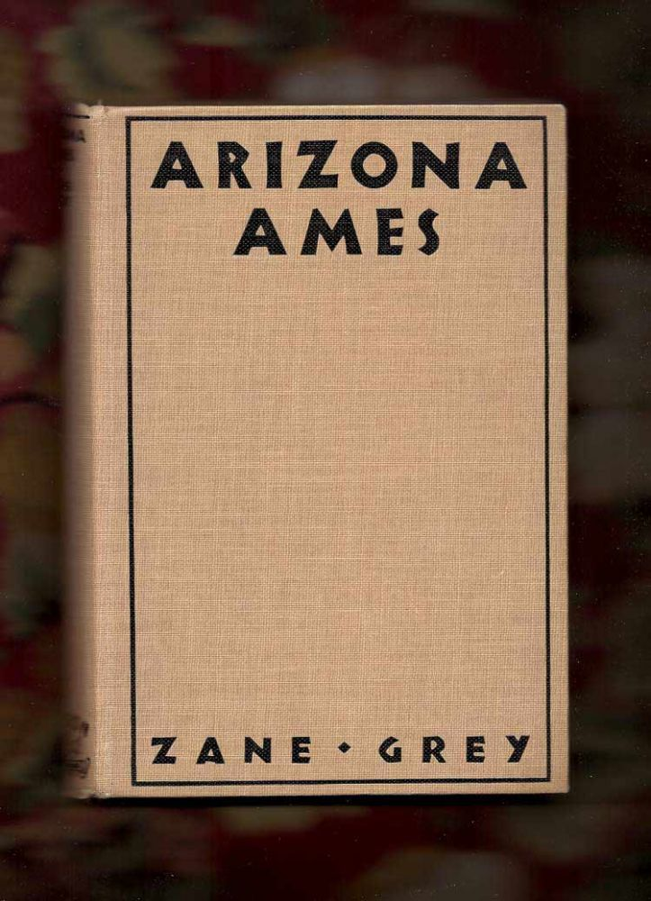ARIZONA AMES. Zane Grey