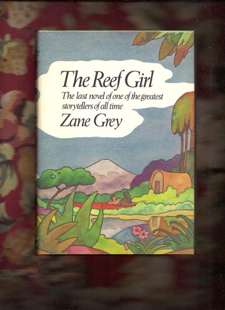 THE REEF GIRL. Zane Grey