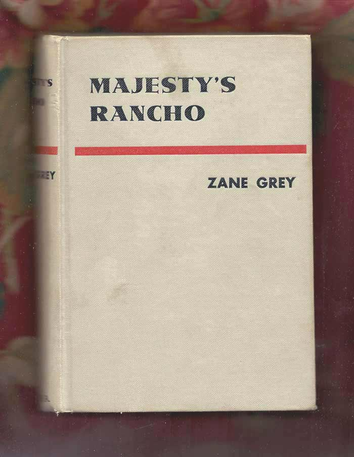 MAJESTY'S RANCHO. Zane Grey.