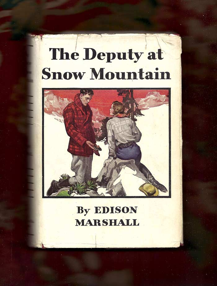 THE DEPUTY AT SNOW MOUNTAIN. Edison Marshall