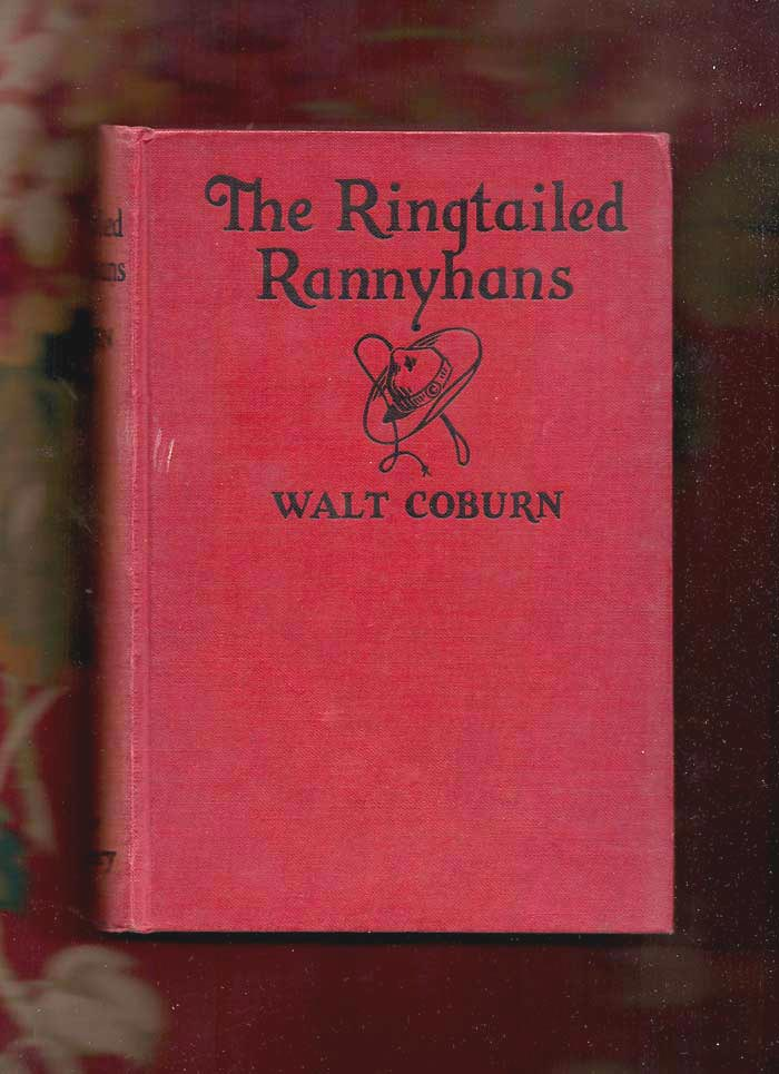 THE RINGTAILED RANNYHANS. Walt Coburn