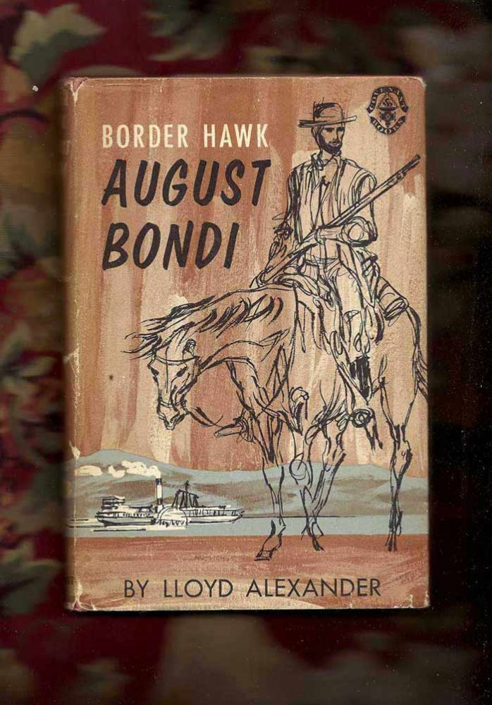 BORDER HAWK: AUGUST BONDI. Lloyd Alexander.