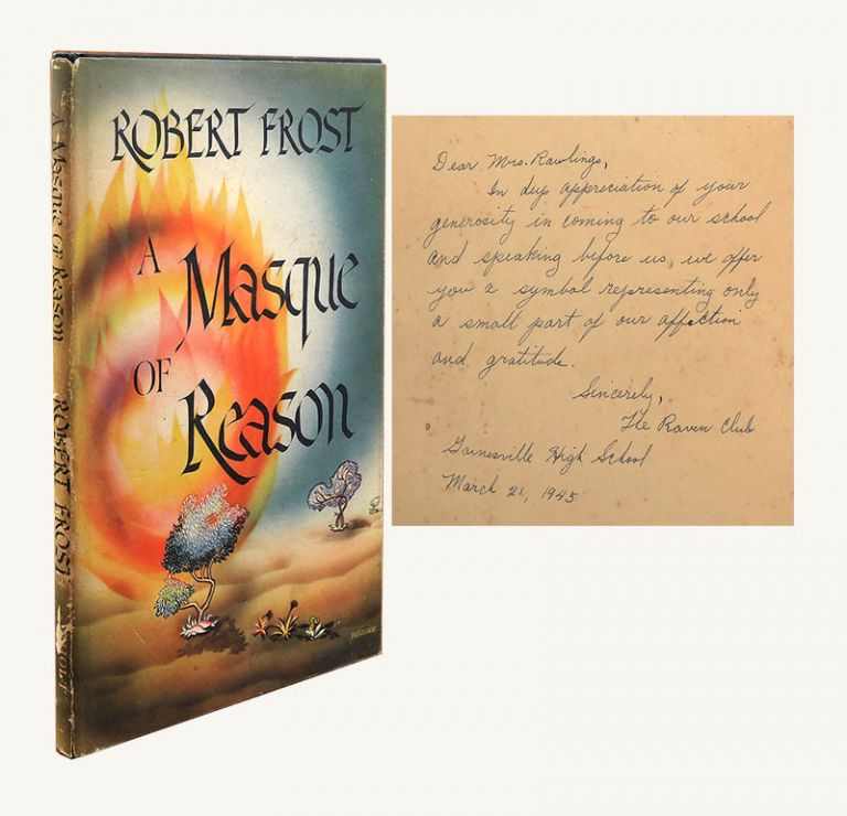A MASQUE OF REASON. Gift Copy To Marjorie Kinnan Rawlings. Marjorie Kinnan Rawlings, Robert Frost