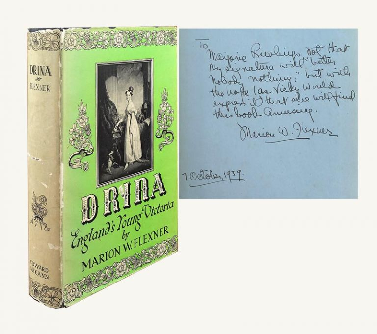 DRINA ENGLAND'S YOUNG VICTORIA. Signed. Marjorie Kinnan Rawlings, Marion W. Flexner