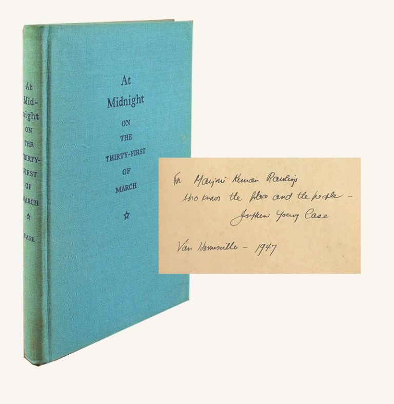 AT MIDNIGHT ON THE THIRTY-FIRST OF MARCH. Signed. Marjorie Kinnan Rawlings, Josephine Young Case