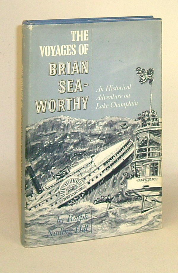 THE VOYAGES OF BRIAN SEAWORTHY. Ralph Nading Hill.
