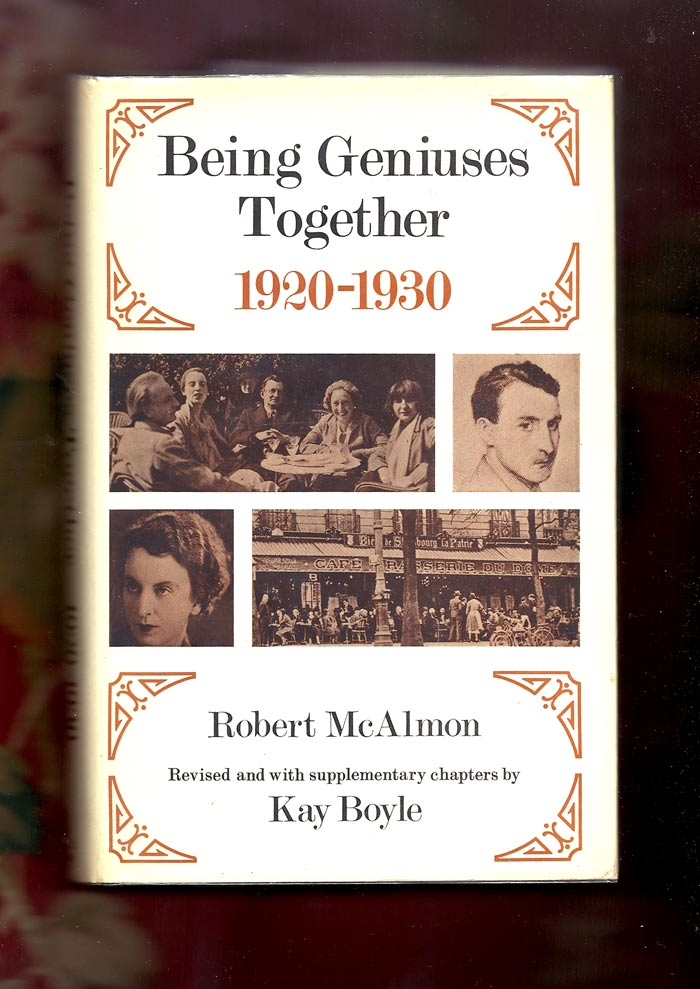BEING GENIUSES TOGETHER. 1920-1930. REVISED AND WITH SUPLEMENTARY CHAPTERS BY KAY BOYLE. Robert...