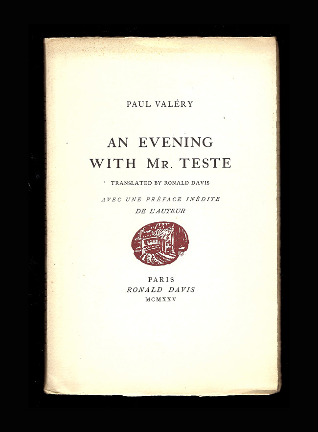 AN EVENING WITH MR. TESTE. Translated by Ronald Davis. Avec une préface inédite de l'auteur....