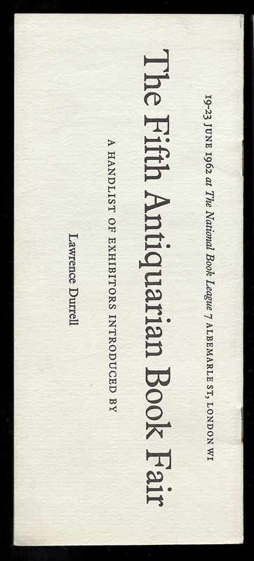 THE FIFTH ANTIQUARIAN BOOK FAIR. A Handlist of Exhibitors. Lawrence Durrell