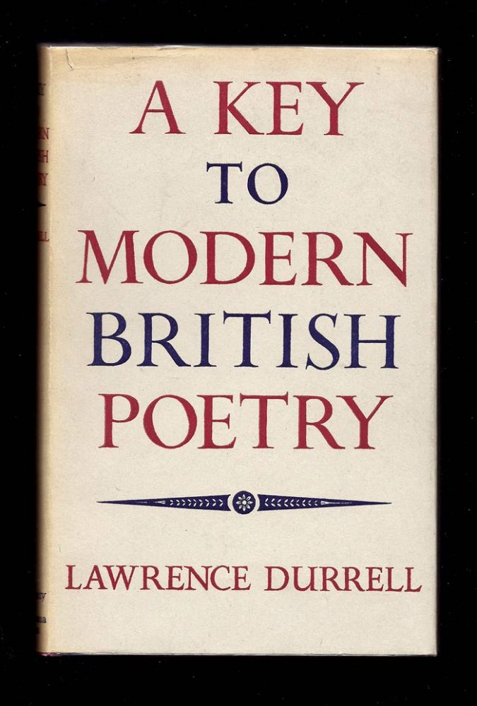 A KEY TO MODERN BRITISH POETRY. Lawrence Durrell.