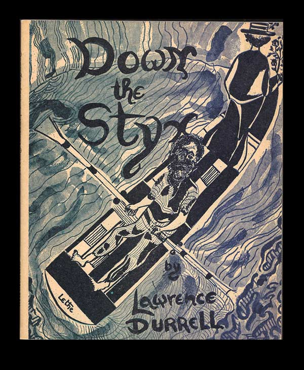 DOWN THE STYX. Lawrence Durrell.