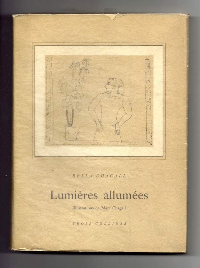 Lumières allumées. Traduction par Ida Chagall. 45 illustrations/Dessins de Marc Chagall. Chagall, Bella Chagall.