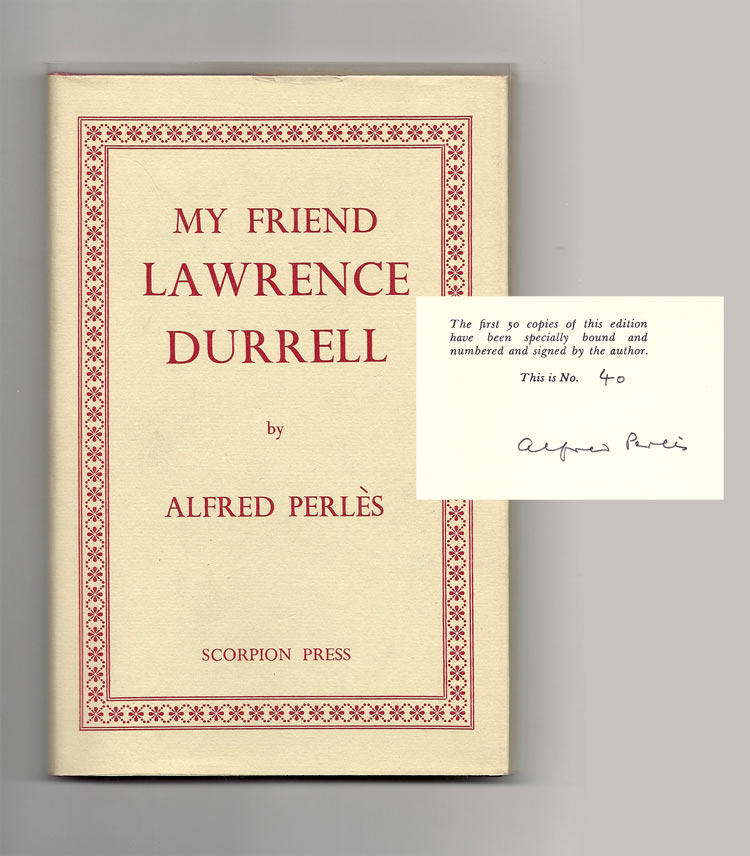 MY FRIEND LAWRENCE DURRELL. An Intimate Memoir On The Author Of The Alexandrian Quartet. Signed. Lawrence Durrell, Alfred Perles.