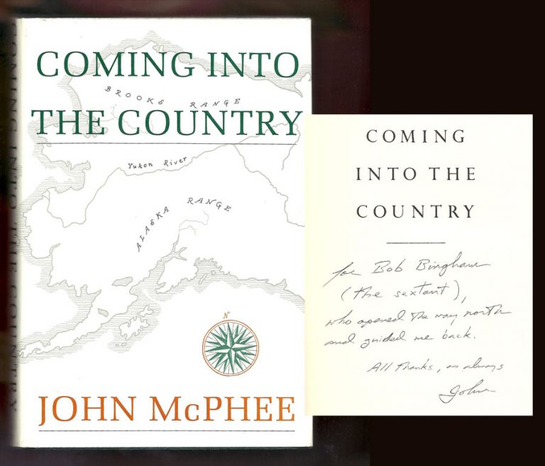COMING INTO THE COUNTRY. Signed. John McPhee.