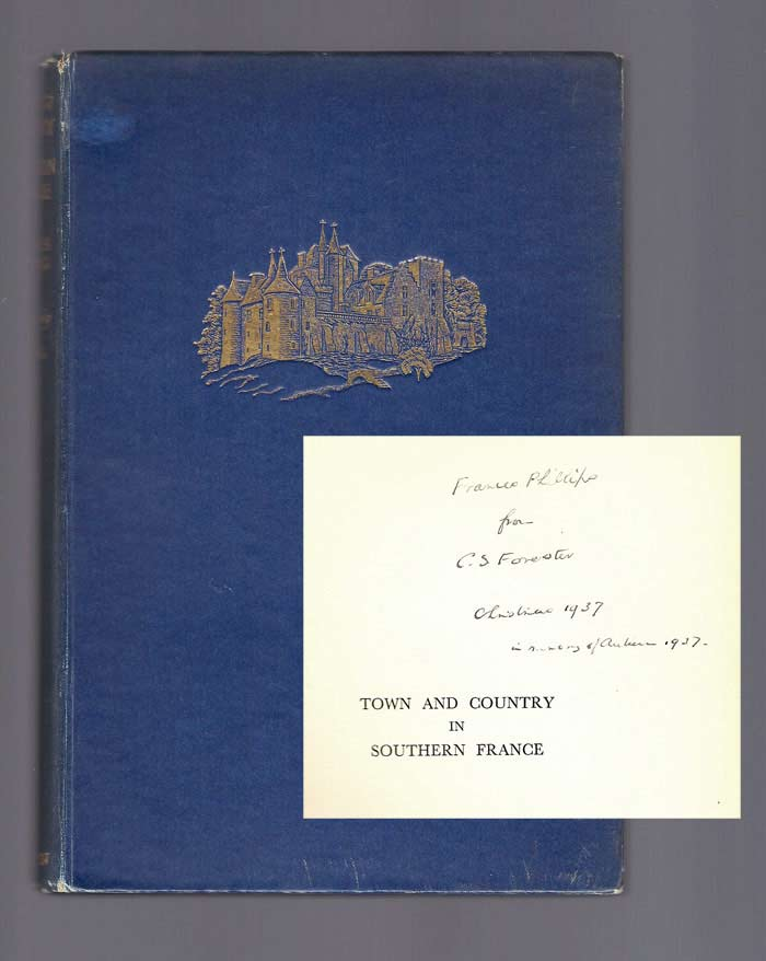 TOWN AND COUNTRY IN SOUTHERN FRANCE. Inscribed by C.S. Forester. C. S. Forester, Frances Strang.