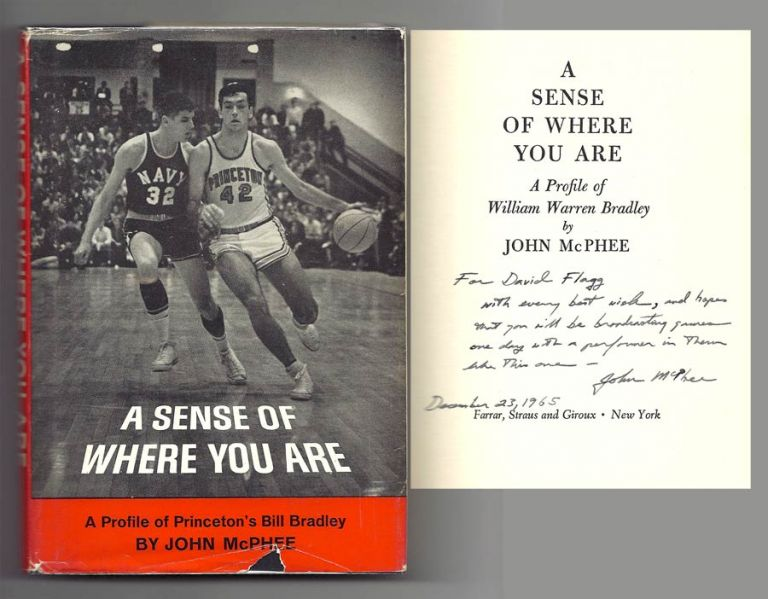 A SENSE OF WHERE YOU ARE. A Profile of William Warren Bradley. Signed. John McPhee.
