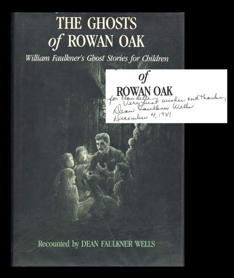 THE GHOSTS OF ROWAN OAK. Signed. William Faulkner, Dean Faulkner Wells