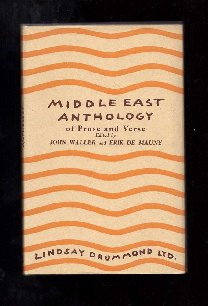 MIDDLE EAST ANTHOLOGY OF PROSE AND VERSE. Lawrence Durrell, John Waller, Eric De Mauny, Edit.