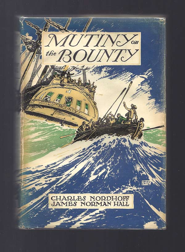 MUTINY ON THE BOUNTY. Charles. Hall Nordhoff, James Norman
