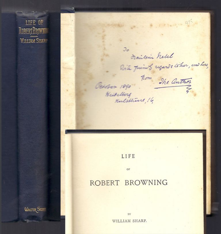 LIFE OF ROBERT BROWNING. Signed Presentation Copy. William Sharp