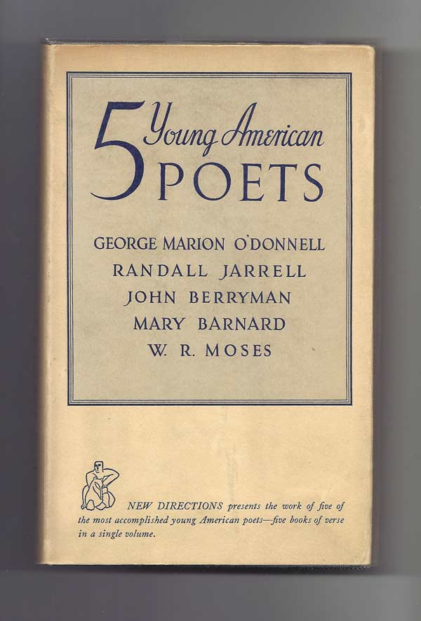 5 YOUNG AMERICAN POETS. GEORGE MARION O'DONNELL. RANDALL JARRELL. JOHN BERRYMAN.MARY BARNARD.W.R. MOSES. John Berryman.