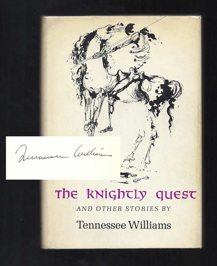 THE KNIGHTLY QUEST. A Novella and Four Short Stories. Signed. Tennessee Williams.