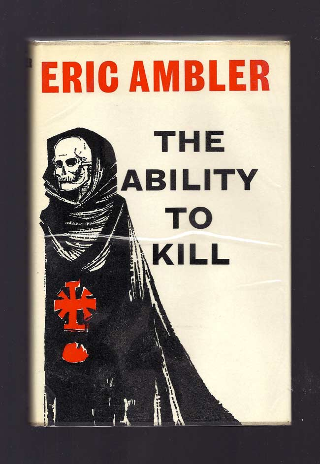 THE ABILITY TO KILL. True Tales of Bloody Murder. Eric Ambler