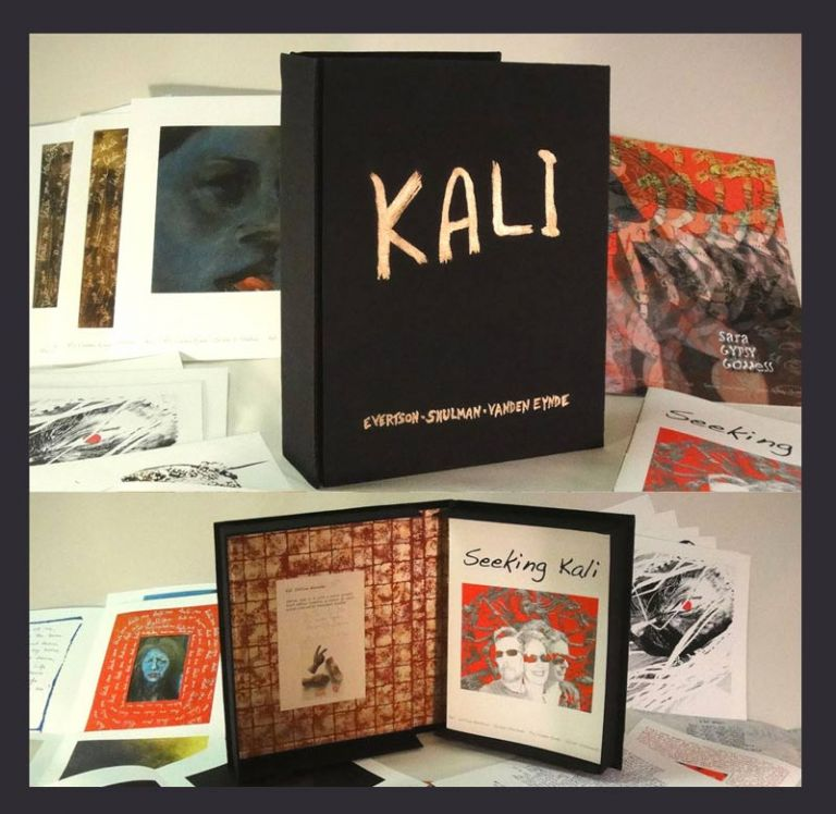 SEEKING KALI - Artist's Book. 1/9 Signed Copies. William Evertson, Susan Shulman Ria Vanden Eynde.