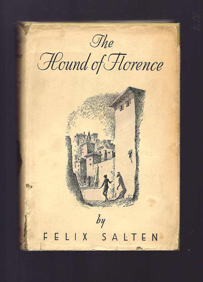 THE HOUND OF FLORENCE. Felix Salten.